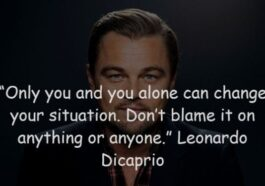 26 Most Inspirational Quotes of Actor Leonardo Dicaprio