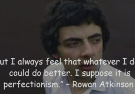 27 Most Inspirational Quotes of Actor Rowan Atkinson